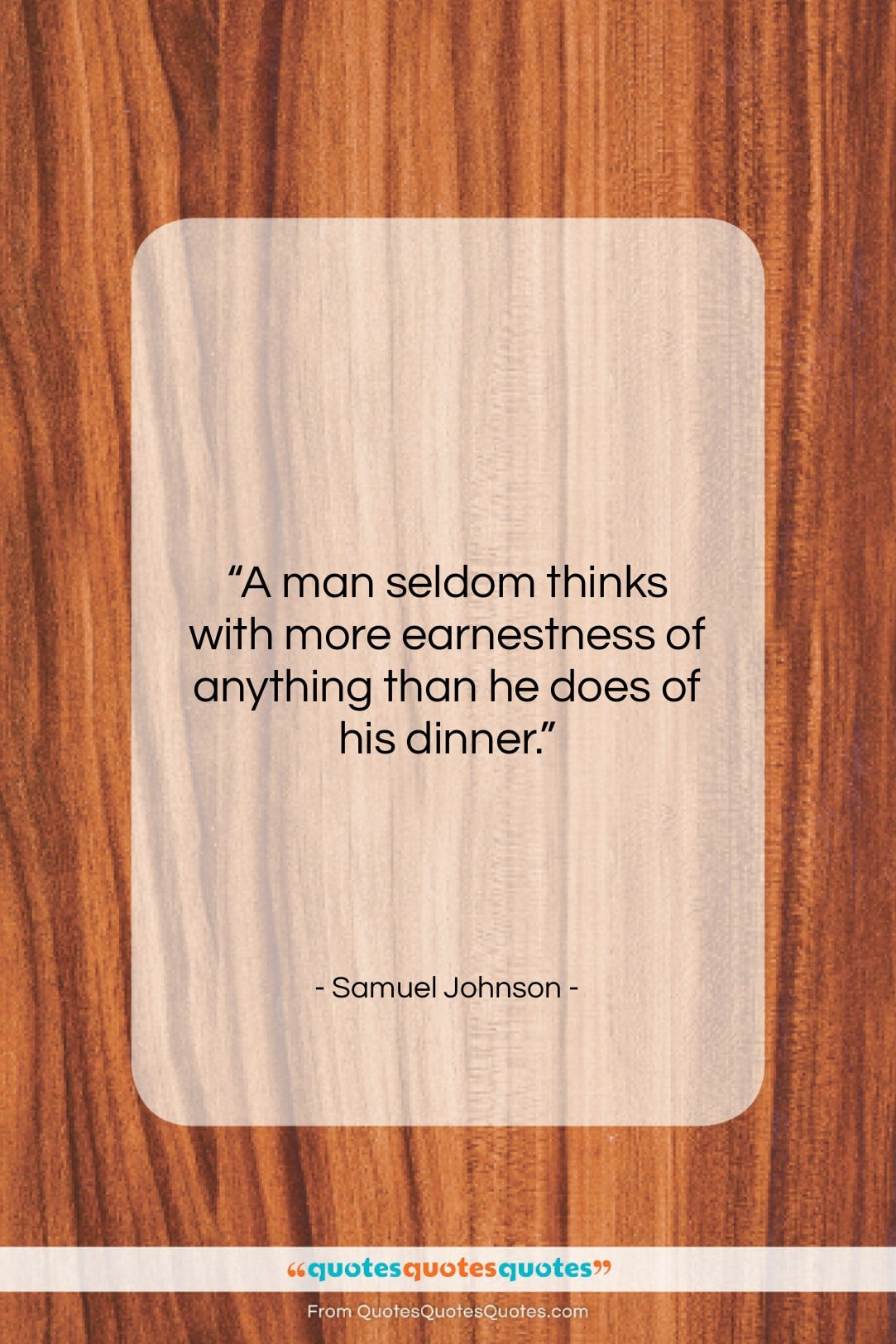 """Samuel Johnson quote: """"A man seldom thinks with more earnestness…""""- at QuotesQuotesQuotes.com"""