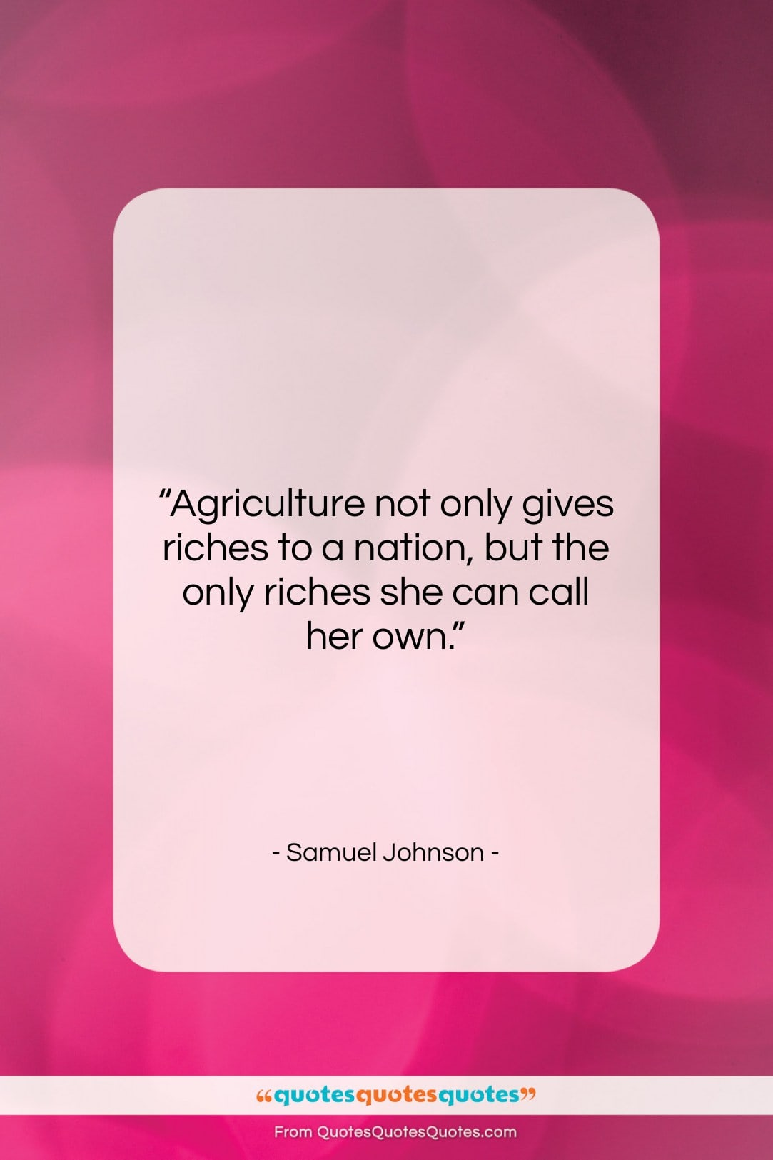 """Samuel Johnson quote: """"Agriculture not only gives riches to a…""""- at QuotesQuotesQuotes.com"""