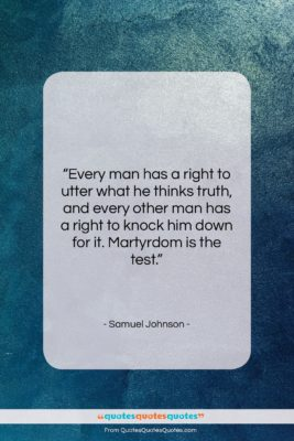 """Samuel Johnson quote: """"Every man has a right to utter…""""- at QuotesQuotesQuotes.com"""