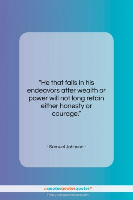 """Samuel Johnson quote: """"He that fails in his endeavors after…""""- at QuotesQuotesQuotes.com"""