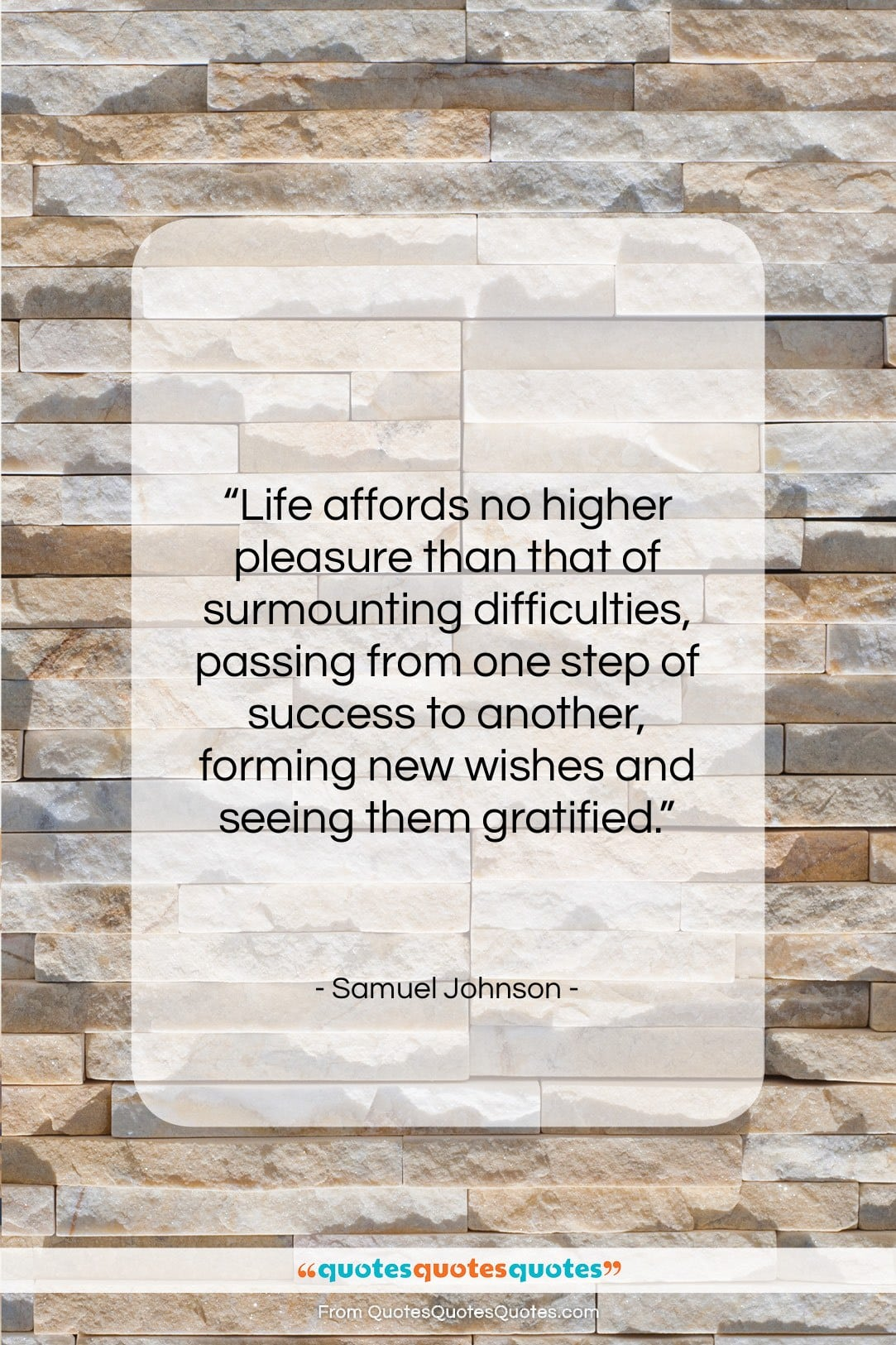 """Samuel Johnson quote: """"Life affords no higher pleasure than that…""""- at QuotesQuotesQuotes.com"""