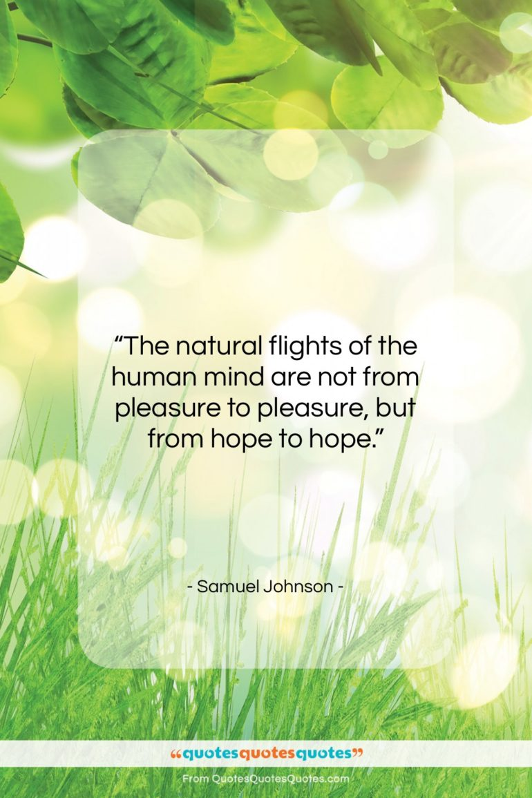 "Samuel Johnson quote: ""The natural flights of the human mind…""- at QuotesQuotesQuotes.com"