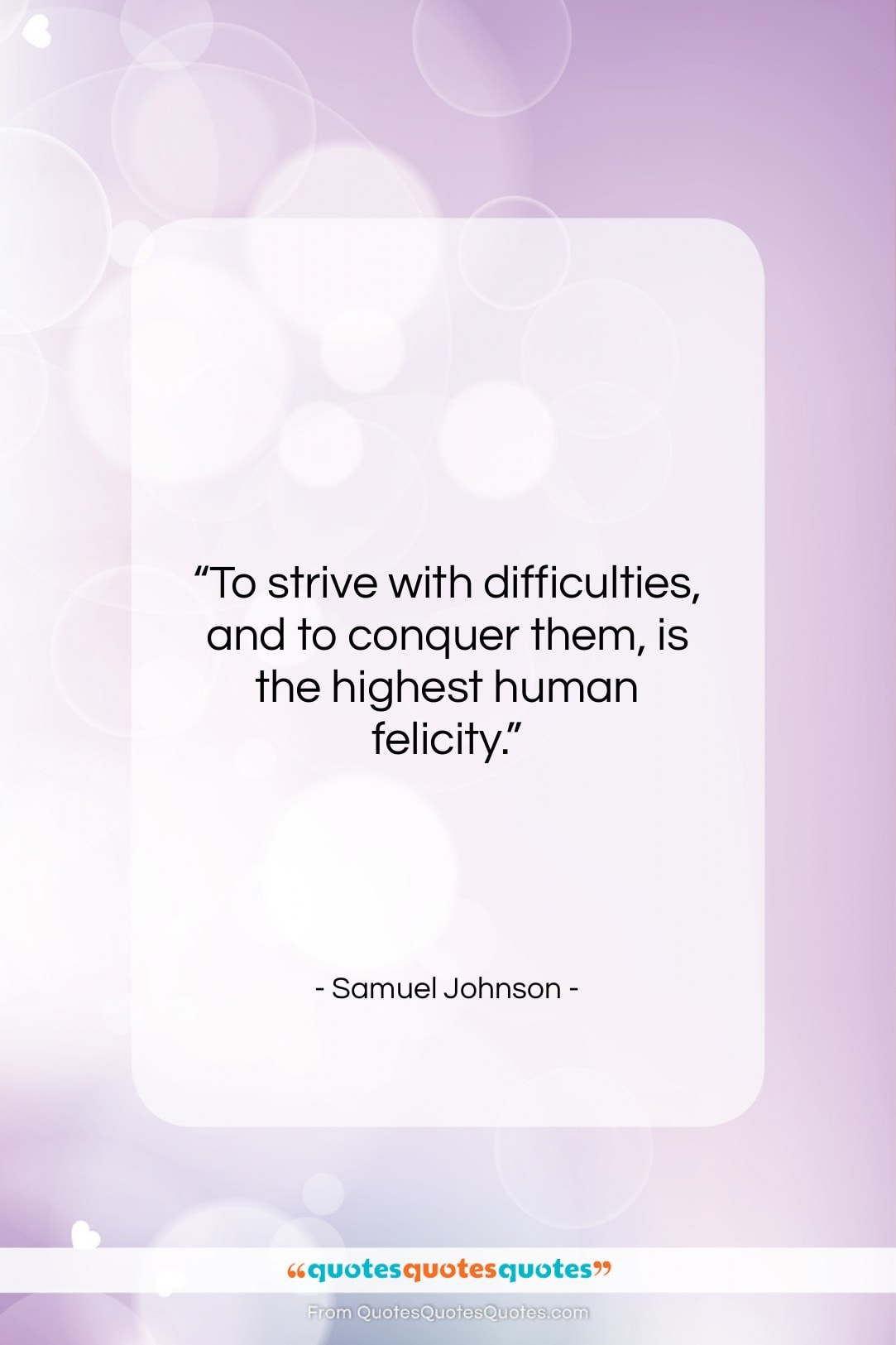 """Samuel Johnson quote: """"To strive with difficulties, and to conquer…""""- at QuotesQuotesQuotes.com"""