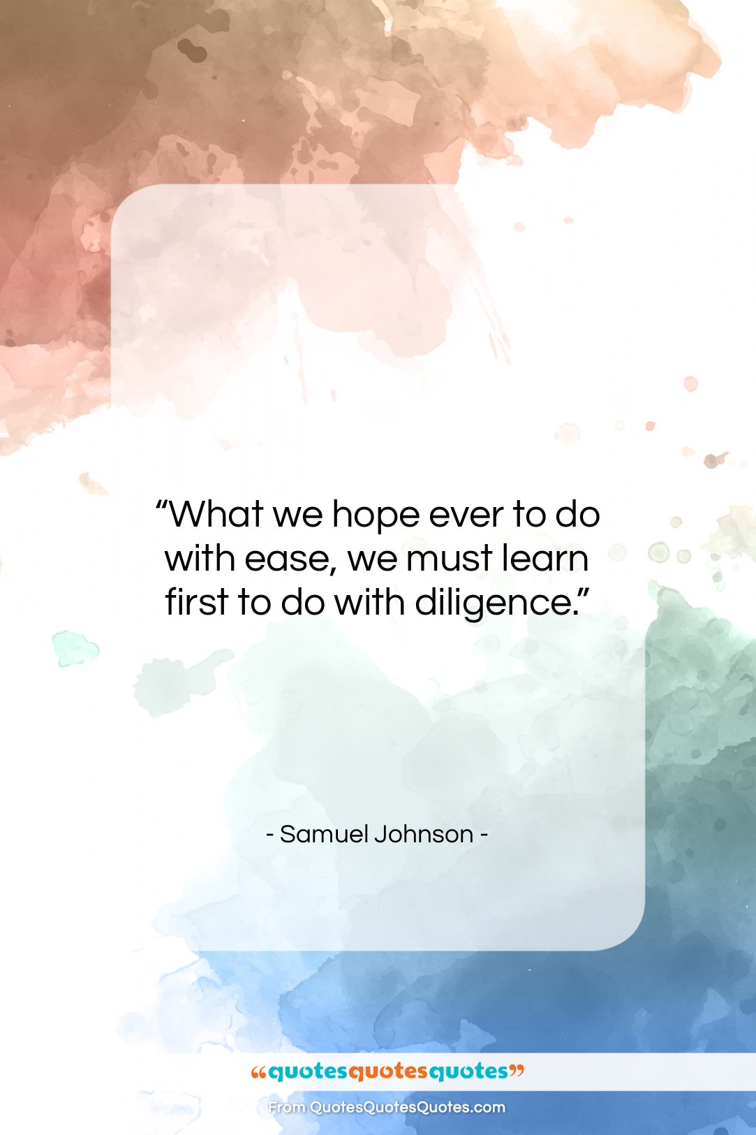 """Samuel Johnson quote: """"What we hope ever to do with…""""- at QuotesQuotesQuotes.com"""