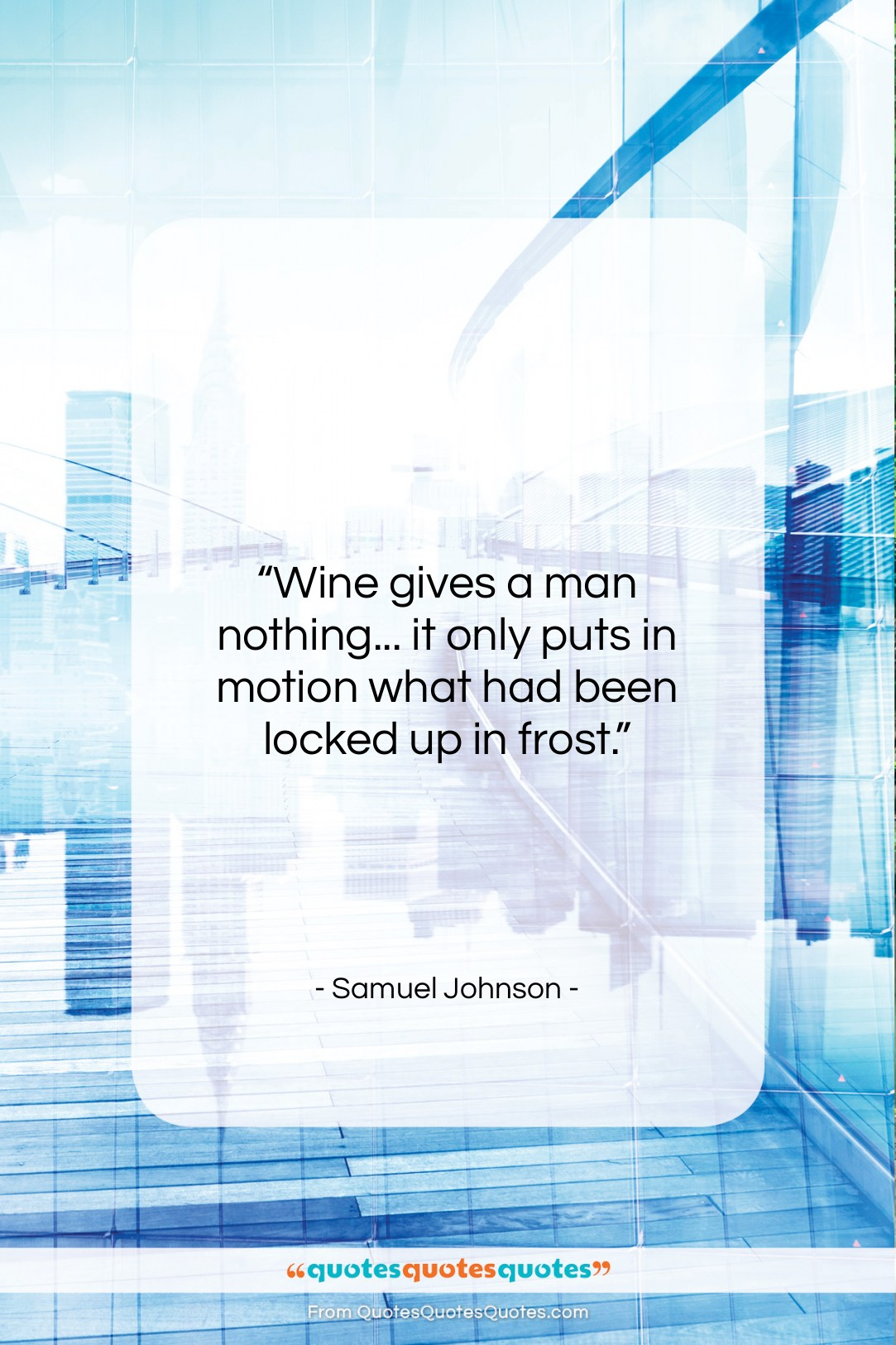 """Samuel Johnson quote: """"Wine gives a man nothing… it only…""""- at QuotesQuotesQuotes.com"""