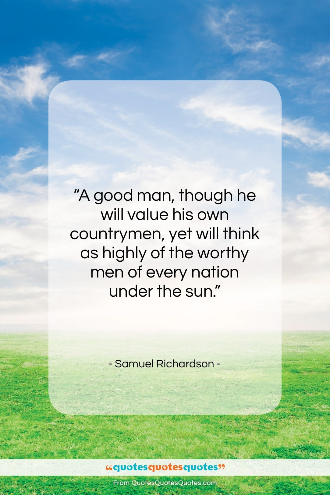 """Samuel Richardson quote: """"A good man, though he will value…""""- at QuotesQuotesQuotes.com"""