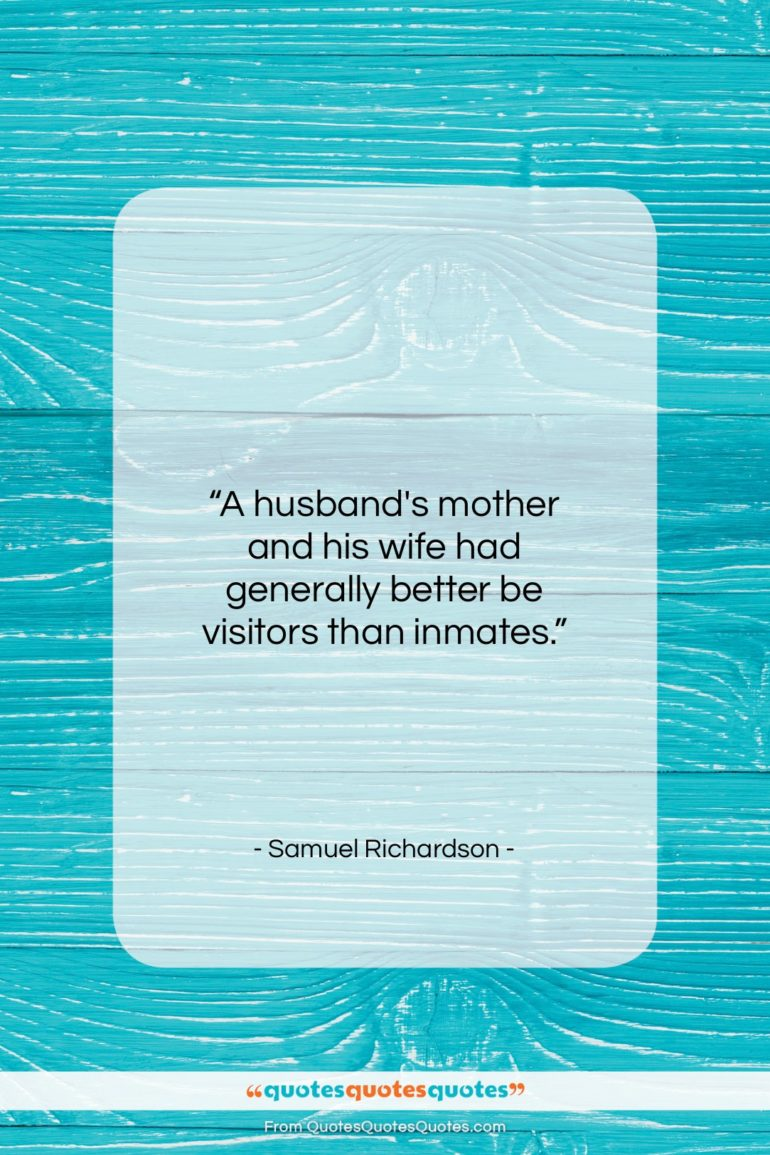 "Samuel Richardson quote: ""A husband's mother and his wife had…""- at QuotesQuotesQuotes.com"