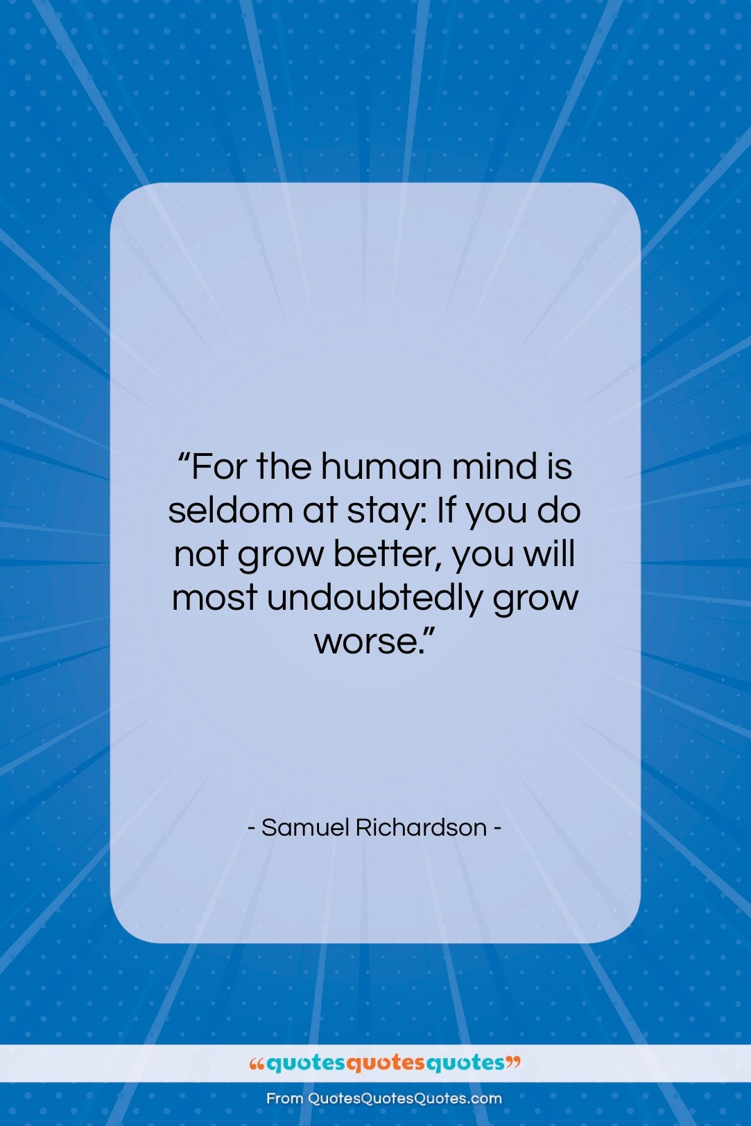 """Samuel Richardson quote: """"For the human mind is seldom at…""""- at QuotesQuotesQuotes.com"""