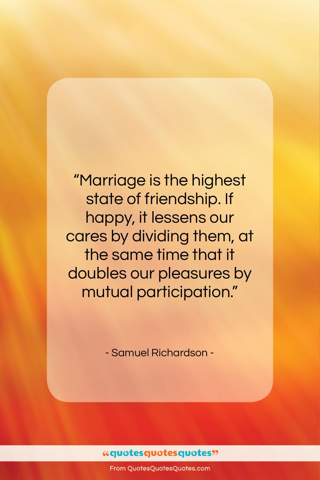 """Samuel Richardson quote: """"Marriage is the highest state of friendship….""""- at QuotesQuotesQuotes.com"""