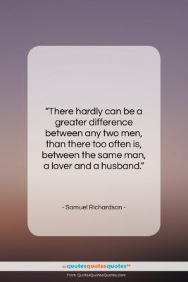 """Samuel Richardson quote: """"There hardly can be a greater difference…""""- at QuotesQuotesQuotes.com"""