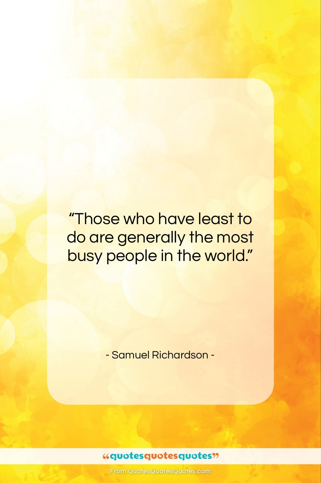"""Samuel Richardson quote: """"Those who have least to do are…""""- at QuotesQuotesQuotes.com"""