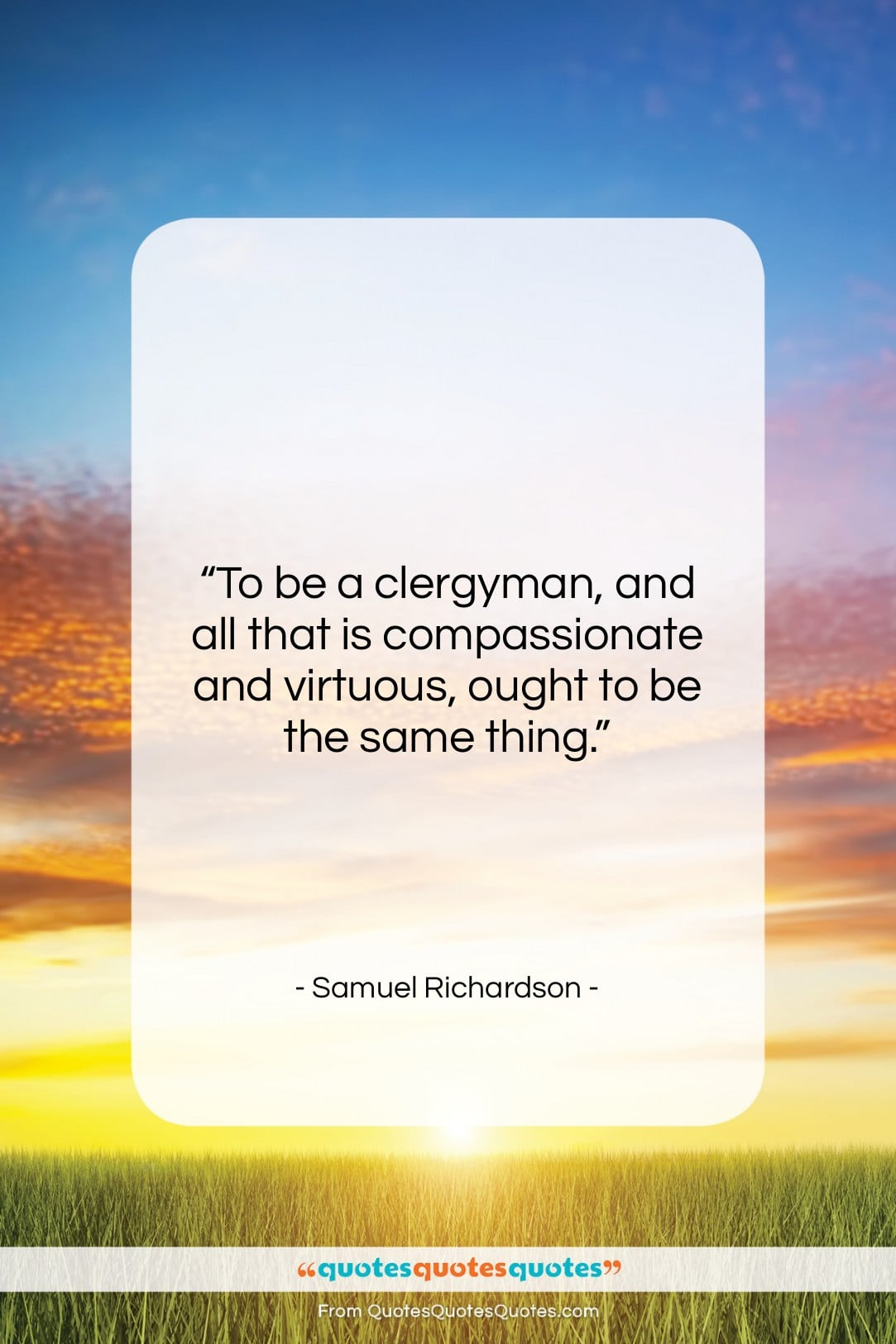 """Samuel Richardson quote: """"To be a clergyman, and all that…""""- at QuotesQuotesQuotes.com"""