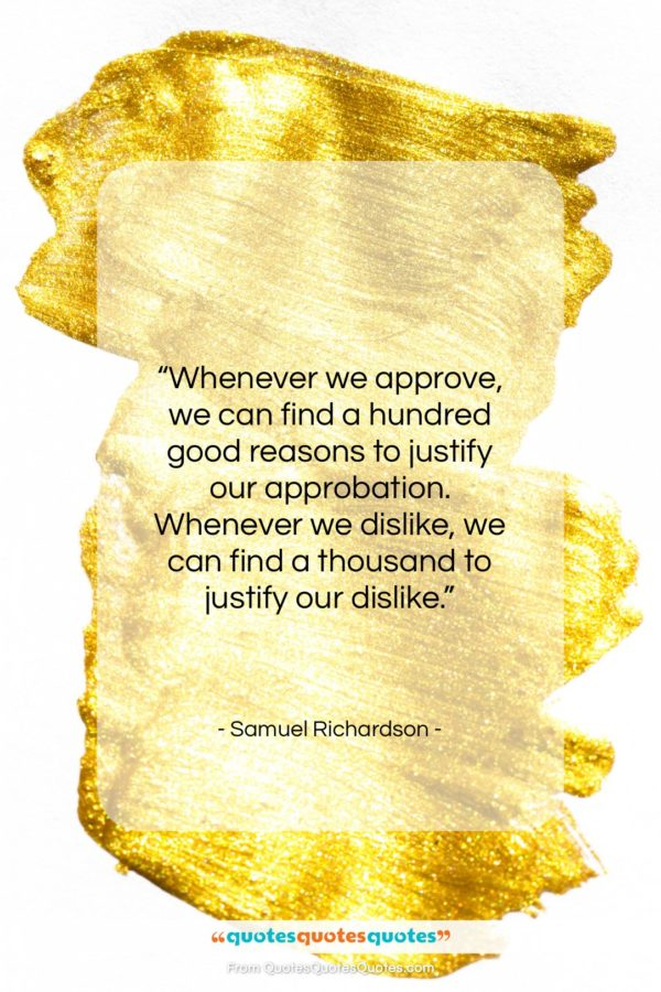 """Samuel Richardson quote: """"Whenever we approve, we can find a…""""- at QuotesQuotesQuotes.com"""