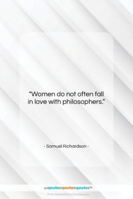 "Samuel Richardson quote: ""Women do not often fall in love…""- at QuotesQuotesQuotes.com"