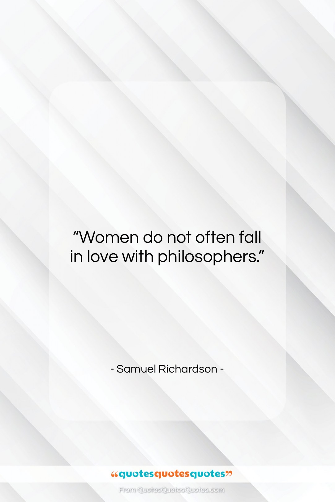 """Samuel Richardson quote: """"Women do not often fall in love…""""- at QuotesQuotesQuotes.com"""