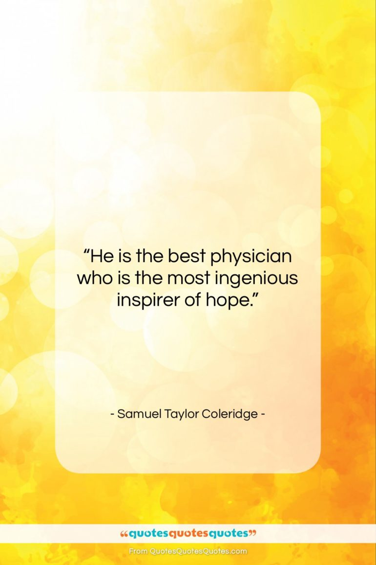 """Samuel Taylor Coleridge quote: """"He is the best physician who is…""""- at QuotesQuotesQuotes.com"""