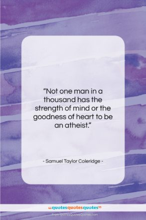 "Samuel Taylor Coleridge quote: ""Not one man in a thousand has…""- at QuotesQuotesQuotes.com"