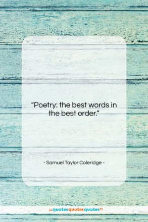"Samuel Taylor Coleridge quote: ""Poetry: the best words in the best…""- at QuotesQuotesQuotes.com"