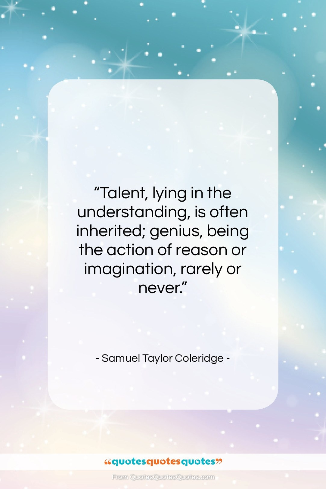 """Samuel Taylor Coleridge quote: """"Talent, lying in the understanding, is often…""""- at QuotesQuotesQuotes.com"""