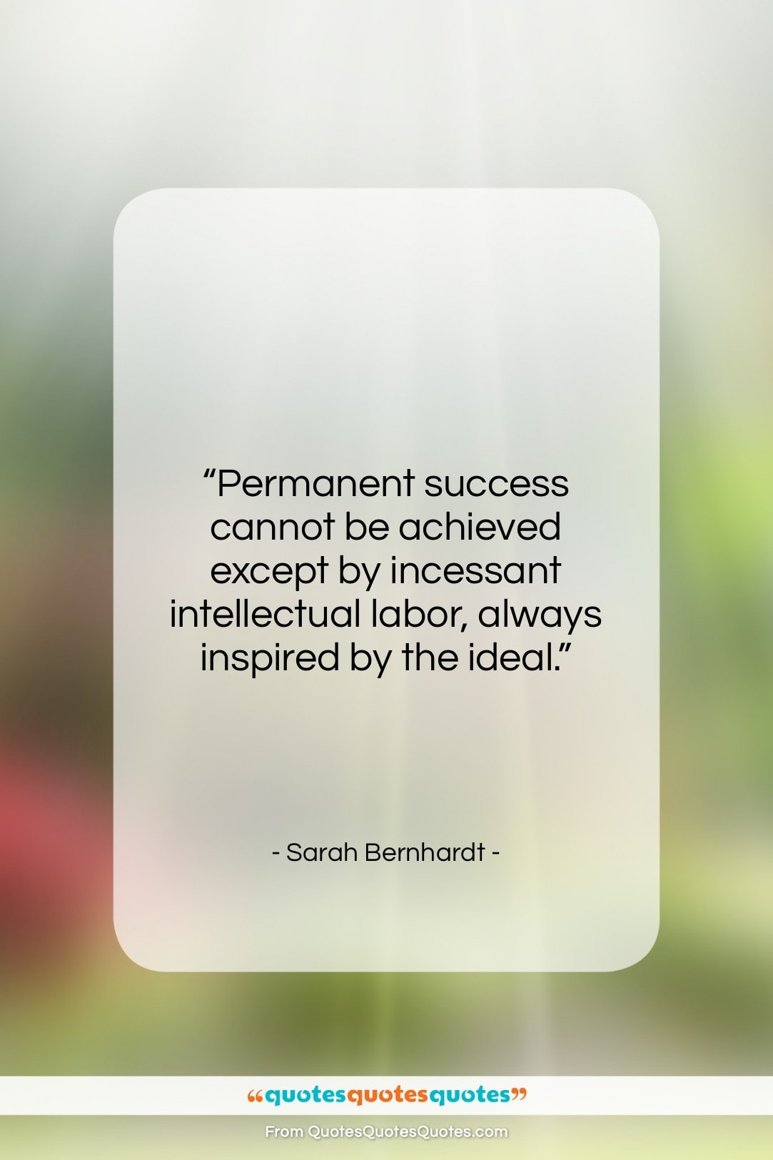"""Sarah Bernhardt quote: """"Permanent success cannot be achieved except by…""""- at QuotesQuotesQuotes.com"""