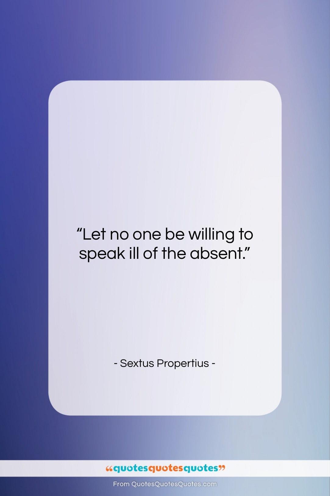 """Sextus Propertius quote: """"Let no one be willing to speak…""""- at QuotesQuotesQuotes.com"""