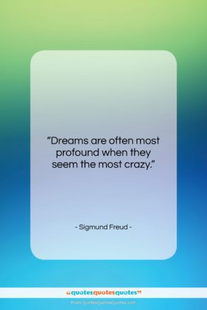 "Sigmund Freud quote: ""Dreams are often most profound when they…""- at QuotesQuotesQuotes.com"