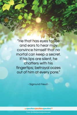 """Sigmund Freud quote: """"He that has eyes to see and…""""- at QuotesQuotesQuotes.com"""