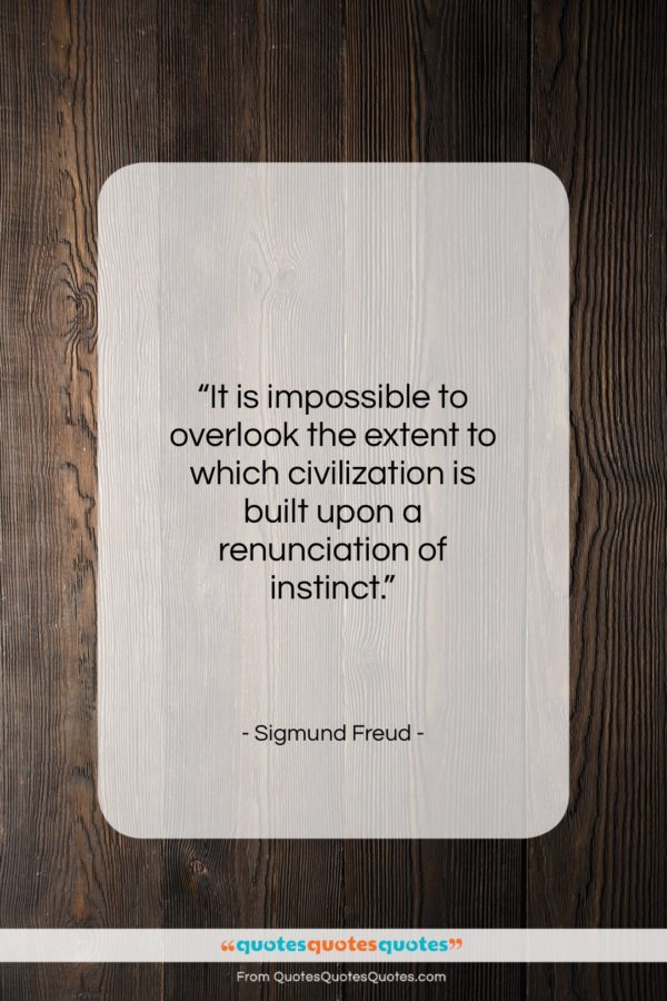 """Sigmund Freud quote: """"It is impossible to overlook the extent…""""- at QuotesQuotesQuotes.com"""