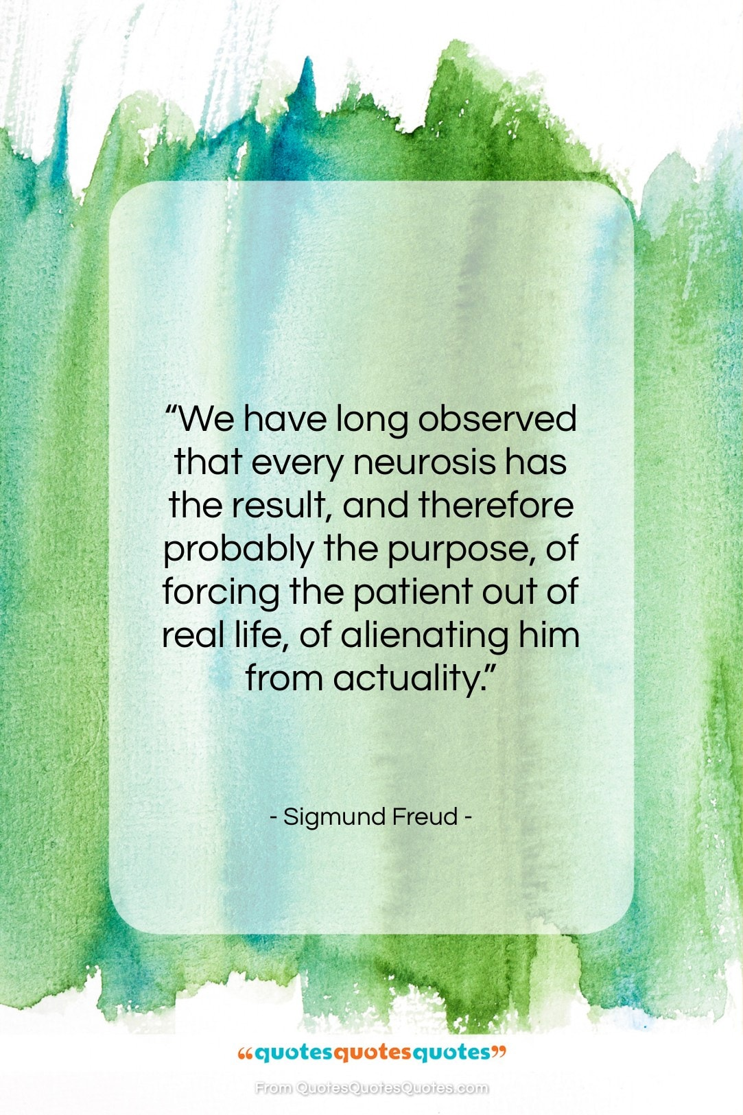 """Sigmund Freud quote: """"We have long observed that every neurosis…""""- at QuotesQuotesQuotes.com"""