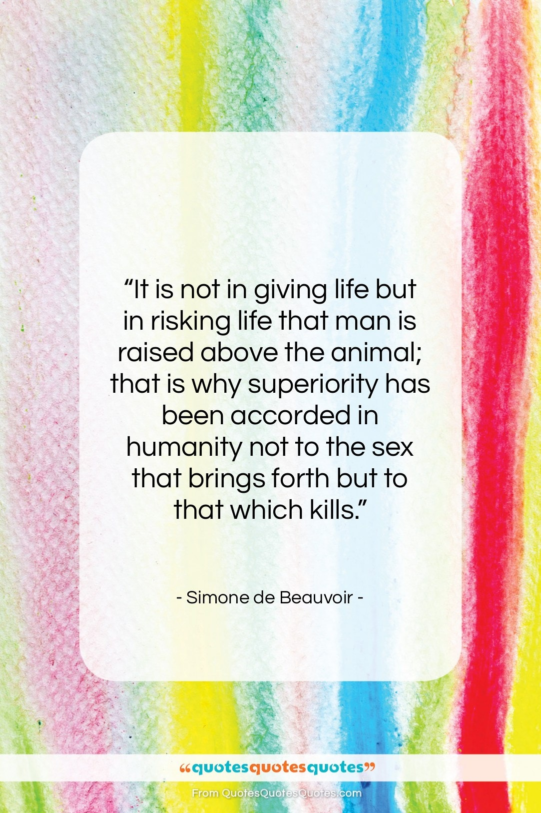 """Simone de Beauvoir quote: """"It is not in giving life but…""""- at QuotesQuotesQuotes.com"""