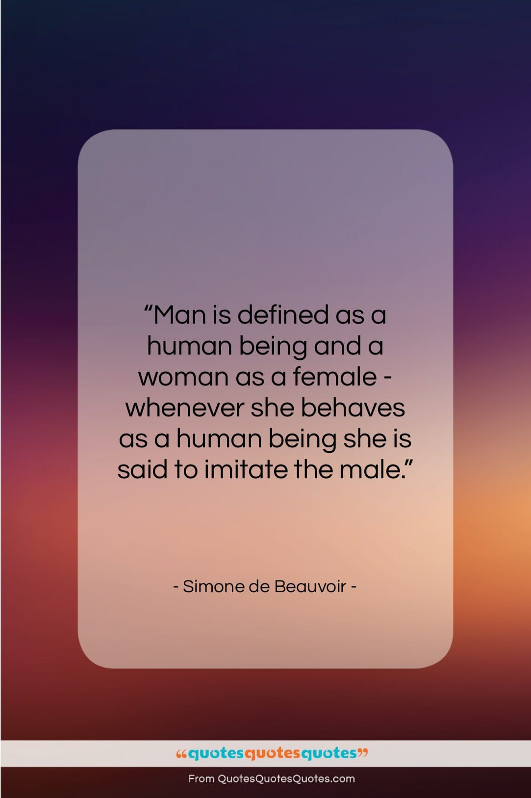 """Simone de Beauvoir quote: """"Man is defined as a human being…""""- at QuotesQuotesQuotes.com"""