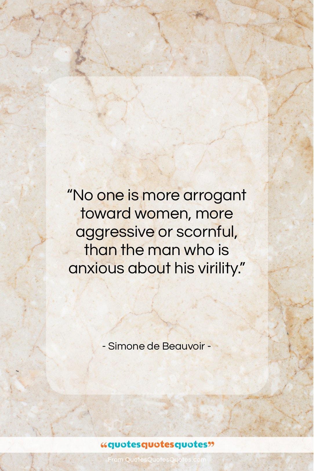 "Simone de Beauvoir quote: ""No one is more arrogant toward women…""- at QuotesQuotesQuotes.com"