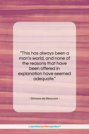 """Simone de Beauvoir quote: """"This has always been a man's world,…""""- at QuotesQuotesQuotes.com"""