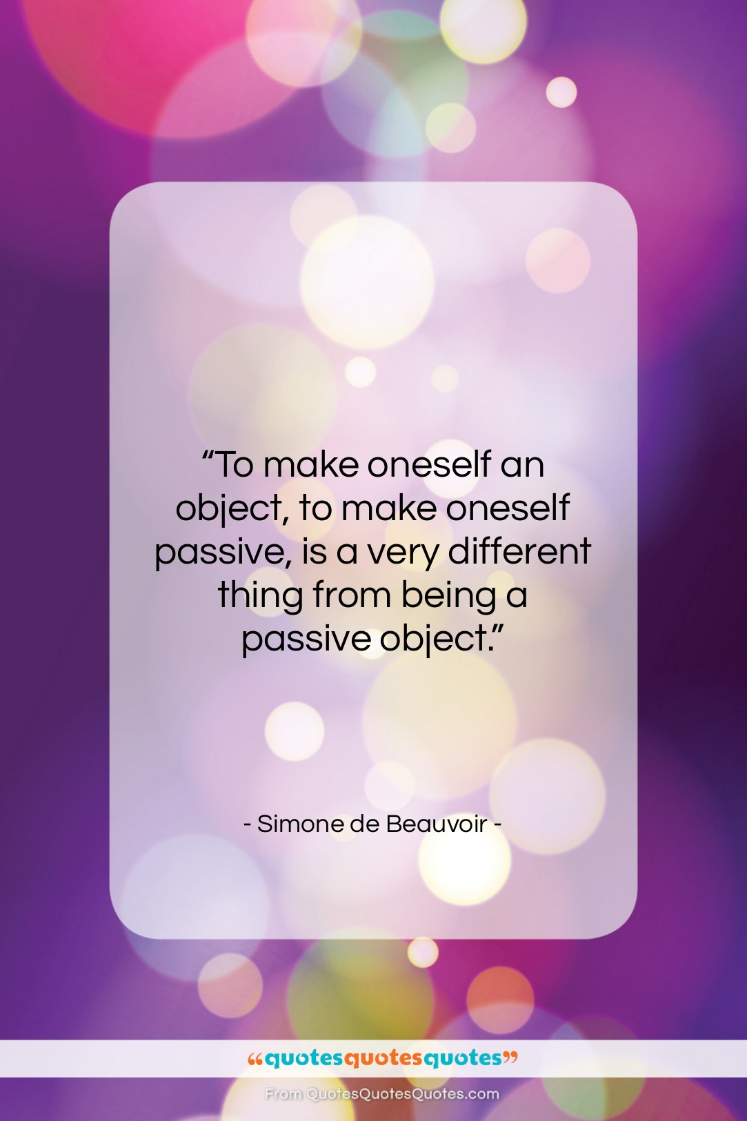 "Simone de Beauvoir quote: ""To make oneself an object, to make…""- at QuotesQuotesQuotes.com"