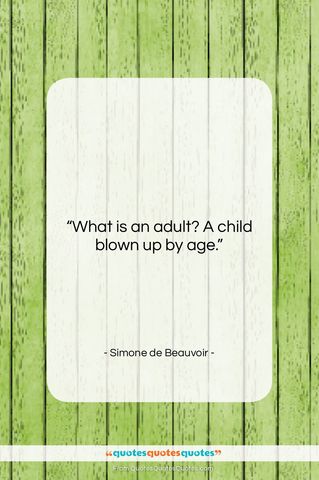"""Simone de Beauvoir quote: """"What is an adult? A child blown…""""- at QuotesQuotesQuotes.com"""