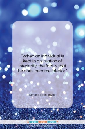 """Simone de Beauvoir quote: """"When an individual is kept in a…""""- at QuotesQuotesQuotes.com"""