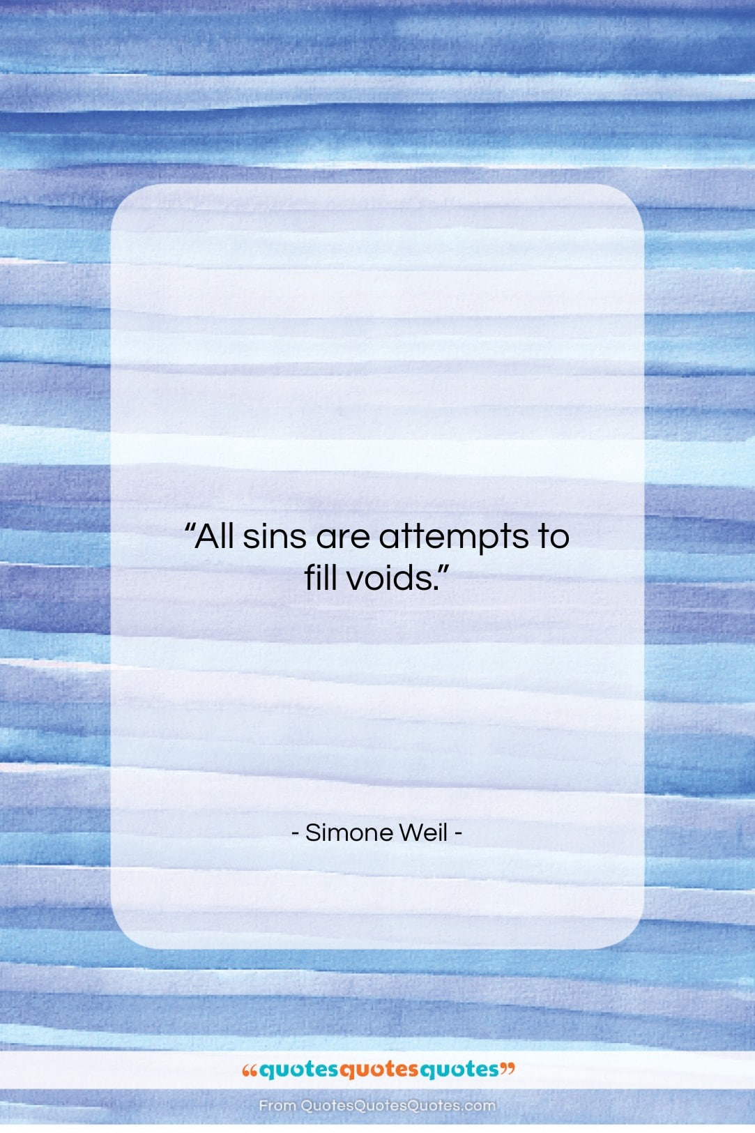 """Simone Weil quote: """"All sins are attempts to fill voids…""""- at QuotesQuotesQuotes.com"""