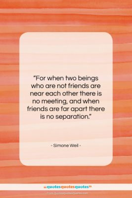 """Simone Weil quote: """"For when two beings who are not…""""- at QuotesQuotesQuotes.com"""
