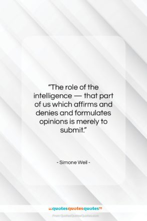 """Simone Weil quote: """"The role of the intelligence — that…""""- at QuotesQuotesQuotes.com"""
