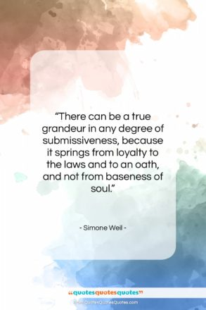 """Simone Weil quote: """"There can be a true grandeur in…""""- at QuotesQuotesQuotes.com"""