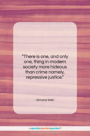 """Simone Weil quote: """"There is one, and only one, thing…""""- at QuotesQuotesQuotes.com"""