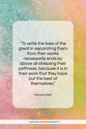 """Simone Weil quote: """"To write the lives of the great…""""- at QuotesQuotesQuotes.com"""