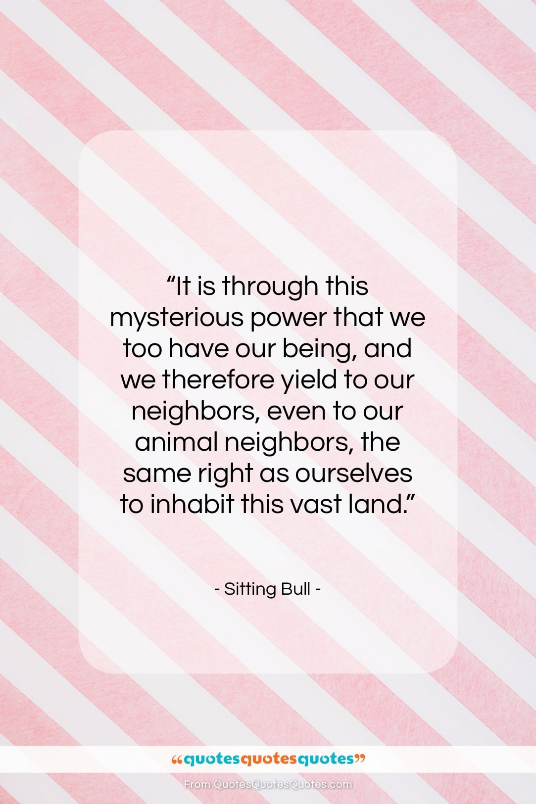 """Sitting Bull quote: """"It is through this mysterious power that…""""- at QuotesQuotesQuotes.com"""