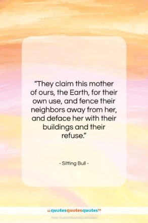 """Sitting Bull quote: """"They claim this mother of ours, the…""""- at QuotesQuotesQuotes.com"""