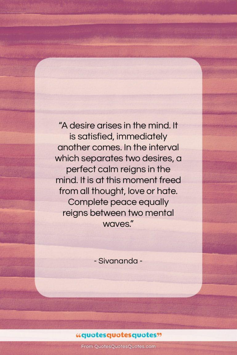 """Sivananda quote: """"A desire arises in the mind…""""- at QuotesQuotesQuotes.com"""