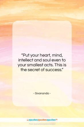 """Sivananda quote: """"Put your heart, mind, intellect and soul…""""- at QuotesQuotesQuotes.com"""