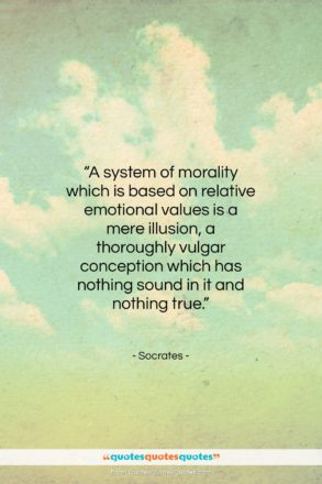 """Socrates quote: """"A system of morality which is based…""""- at QuotesQuotesQuotes.com"""