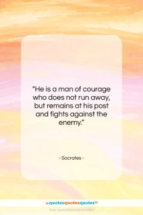 """Socrates quote: """"He is a man of courage who…""""- at QuotesQuotesQuotes.com"""