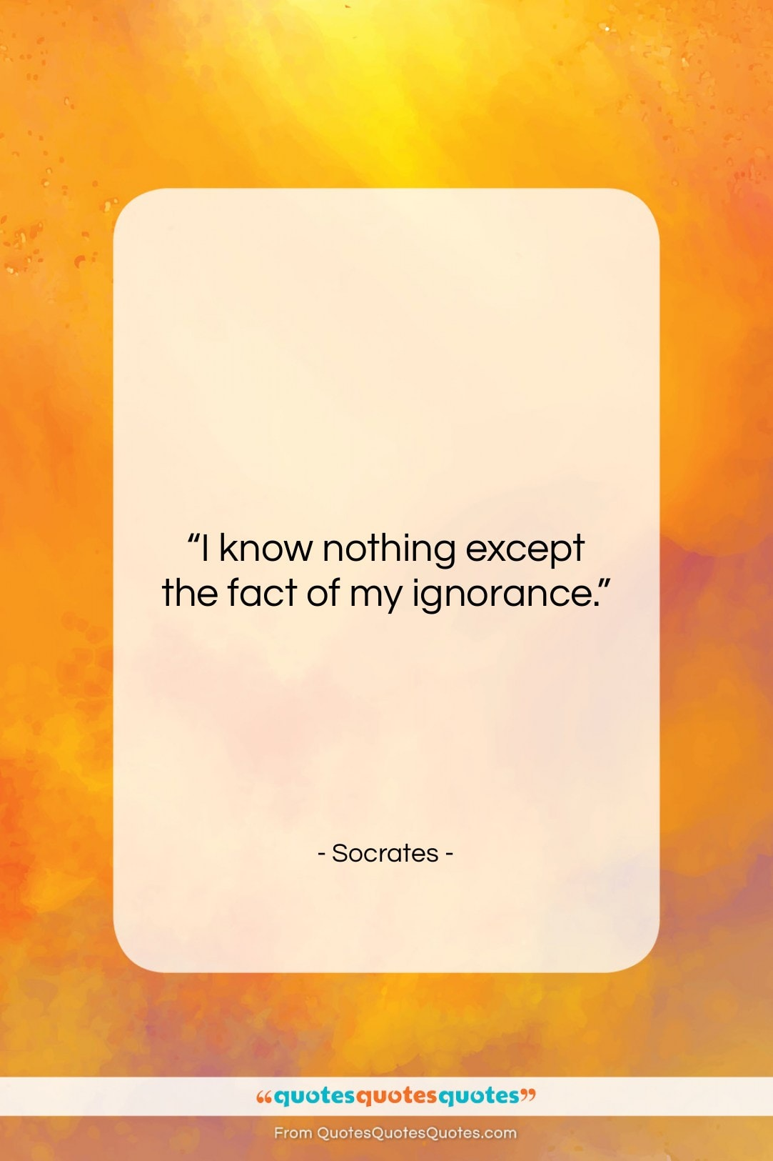 """Socrates quote: """"I know nothing except the fact of…""""- at QuotesQuotesQuotes.com"""