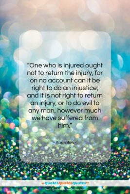 """Socrates quote: """"One who is injured ought not to…""""- at QuotesQuotesQuotes.com"""